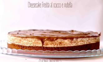 Cheesecake fredda cocco e nutella