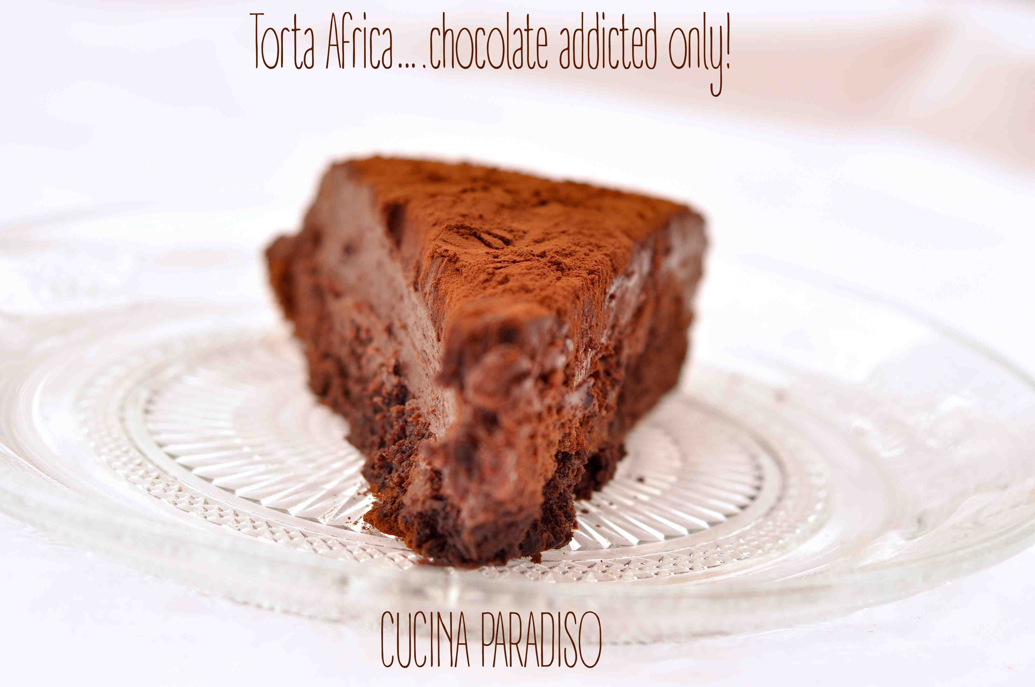 Torta Africa….chocolate addicted only!6
