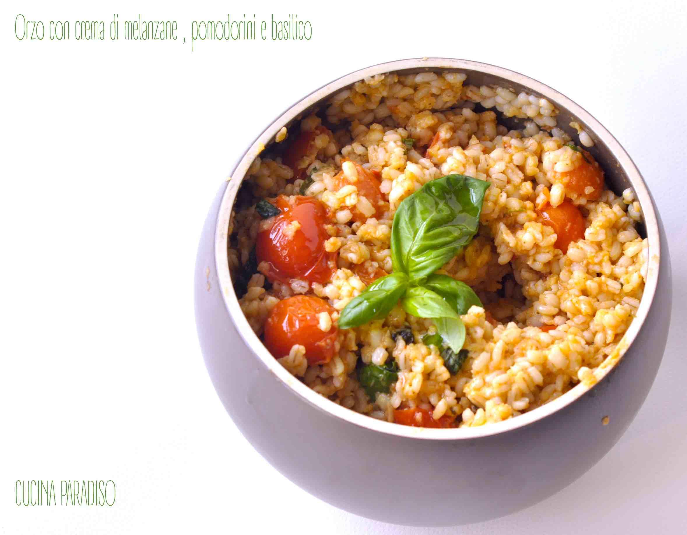 Orzo con crema di melanzane , pomodorini e basilico