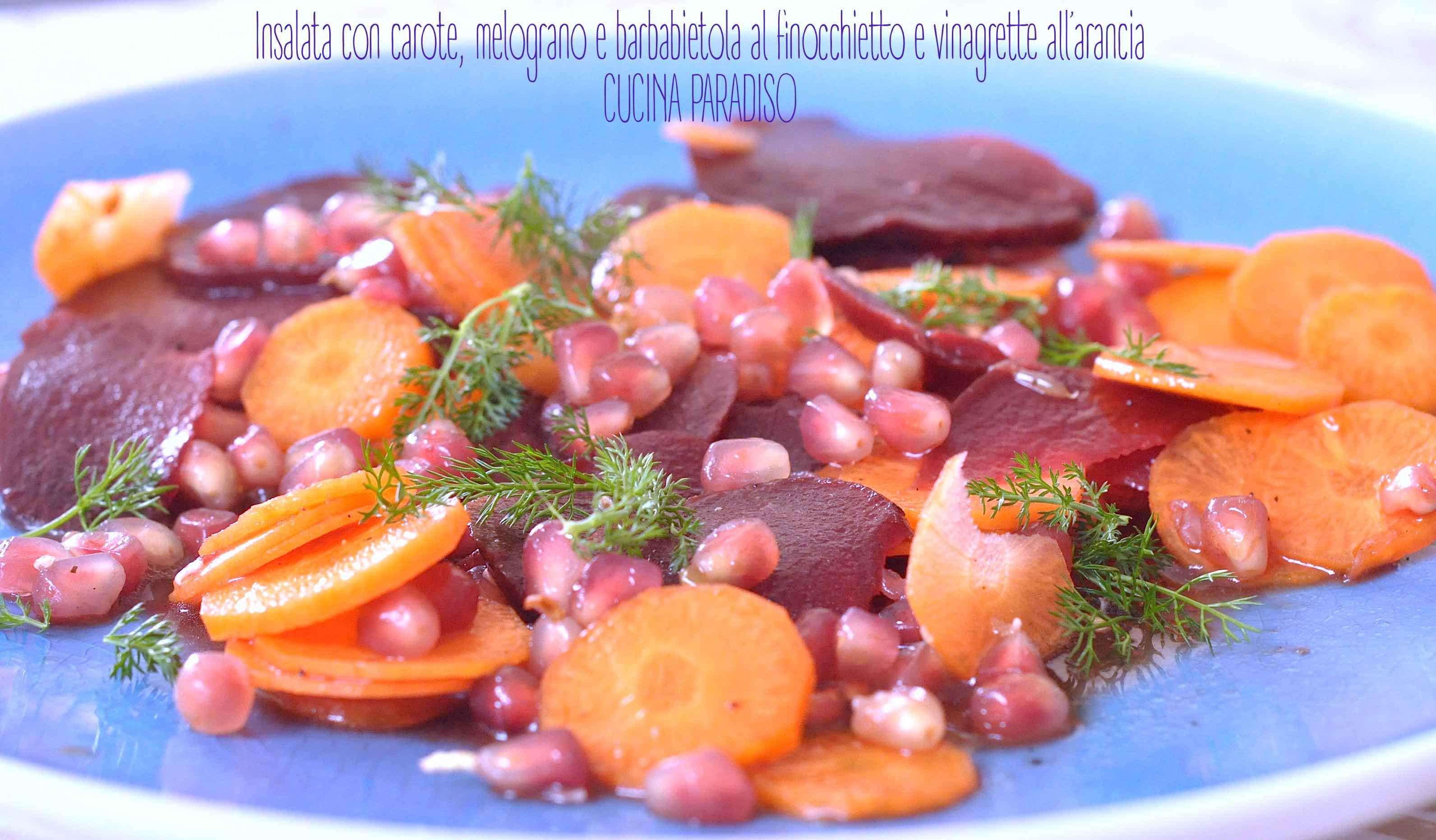 Insalata con carote, melograno e barbabietola al finocchietto e vinagrette all'arancia