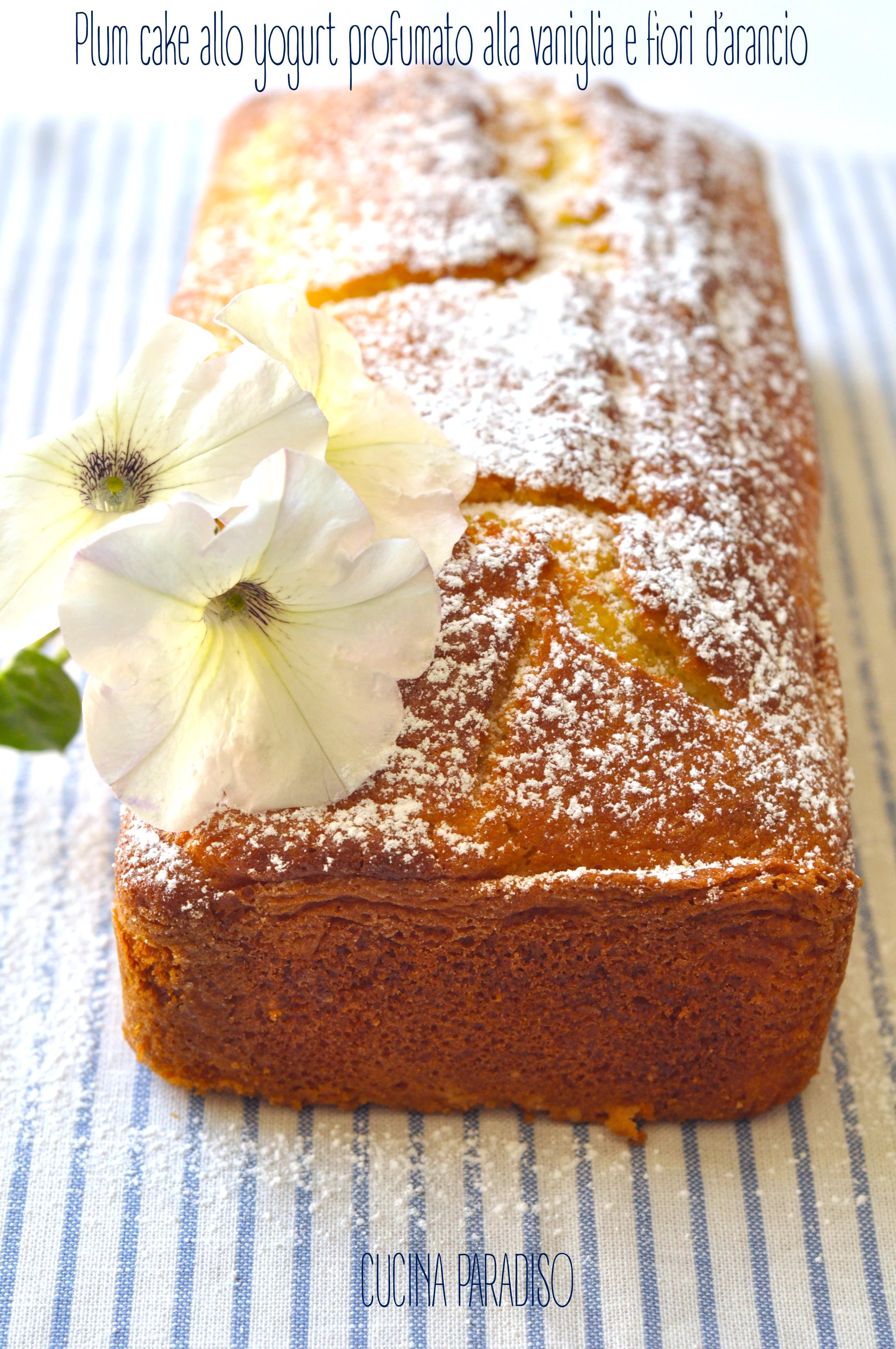 Plum cake allo yogurt profumato alla vaniglia e fiori d'arancio2