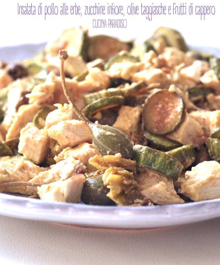 Insalata di pollo alle erbe, zucchine infiore, olive taggiasche e frutti di cappero